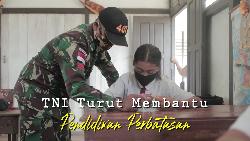 Semangat Pasukan Loreng Bantu Pendidikan di Batas Negeri