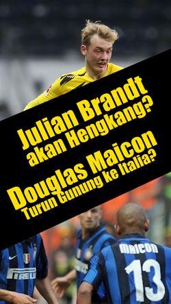 Brandt dilirik Arsenal? Douglas Maicon Main di Liga Italia Lagi?