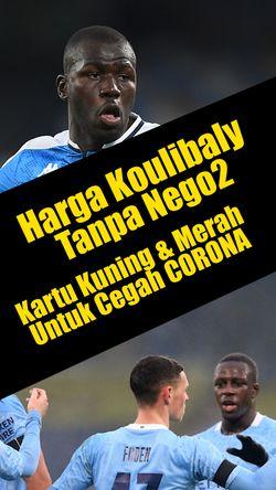 Harga Koulibaly Untuk Liverpool dan Manchester United