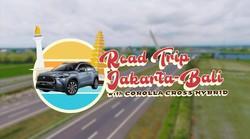 Teaser - Serunya Road Trip Jakarta-Bali Bersama Corolla Cross Hybrid