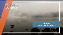Kabut Datang, Cuaca Berubah Cepat Danau Segara Anak Gunung Rinjani Lombok