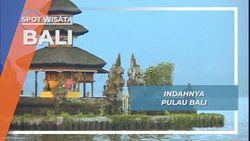 Indahnya Pulau Bali, Surga Para Wisatawan, Bali