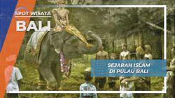 Sejarah Masuknya Islam ke Pulau Bali