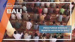 Ada Aturan Khusus Bagi Wanita Muslim di Desa Pegayaman, Buleleng, Bali