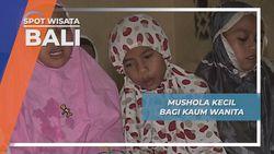 Terdapat 30 Mushola Bagi Wanita Muslim di Desa Pegayaman, Buleleng, Bali