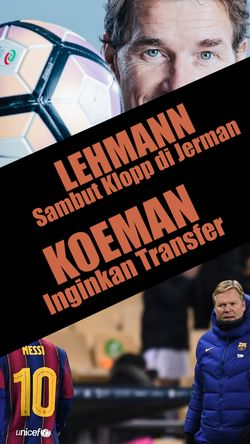 Jens Lehmann Sambut Klopp di Jerman, Koeman Ingin Transfer Januari Ini