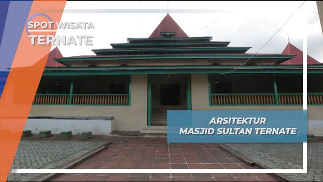 Arsitektur Khas Nusantara Di Masjid Sultan Ternate Maluku Utara
