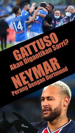 Gattuso Akan Digantikan Sarri?, Neymar Perang Dengan Dortmund