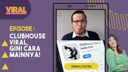 Clubhouse Viral, Gini Cara Mainnya!