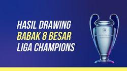 Hasil Drawing Babak 8 Besar Liga Champions