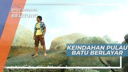 Pulau Batu Berlayar, Pulau Dengan Granit Raksasa yang Menjulang Tinggi ke Angkasa, Belitung