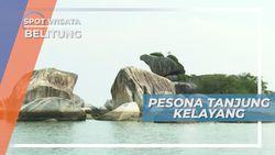 Pesona Keindahan Tanjung Kelayang Bikin Mabuk Kepayang, Belitung