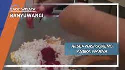 Nasi Goreng Warna-warni Banyuwangi Jawa Timur