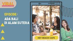 Hey Beach Alam Sutera, Restoran Pasir Putih ala Bali di Tengah Kota