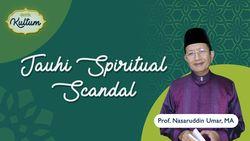 Jauhi Spiritual Scandal