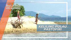 Mengelilingi Indahnya Pulau Pastofiri Halmahera, Maluku Utara