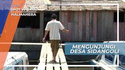 Mengunjungi Rumah-rumah Panggung Desa Sidangoli, Halmahera