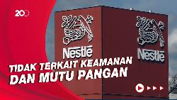 Penjelasan BPOM soal Heboh 60 Persen Produk Nestle Tidak Sehat