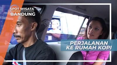 Perjalanan Menuju Tempat Ngopi Teerkenal di Kota Bandung