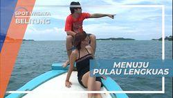 Berperahu Menuju Pulau Lengkuas Belitung, Ditemani Keindahan Panorama Laut