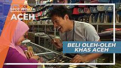 Membeli Kenang-kenangan Khas dari Tanah Rencong, Aceh