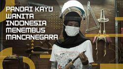 Sosok Pandai Kayu Wanita Indonesia Menembus Mancanegara