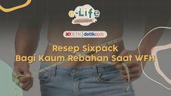 Resep Sixpack Bagi Kaum Rebahan Saat WFH