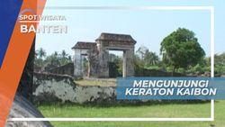 Keraton Kaibon, Hadiah Sang Sultan Untuk Ibunda di Tepi Sungai Cibanten