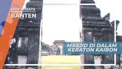 Masjid di Dalam Keraton Kaibon Banten