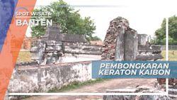 Keraton kaibon, Kemegahan Banten Yang Dibongkar Kolonial  Pada 1832