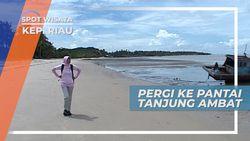 Mencari Legenda Pantai Tanjung Ambat Kepulauan Riau