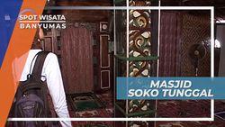Masjid Soko Tunggal Banyumas, Masjid yang Didirikan dengan Satu Tiang