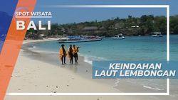 Biru Laut Nusa Lembongan Menanti Serunya Bermain Air dan Pasir Pantai Bali