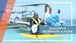 Bermain Kayak Di Nusa Lembongan, Serunya Adu Kayuh di Laut Bali