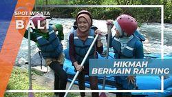 Rafting Telaga Waja, Kepolosan Alam Mengingatkan Hikmah Yang Diciptakan di Karangasem Bali