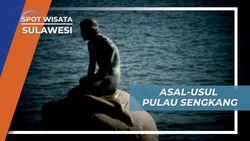 Asal-Usul Pulau Sengkang Gorontalo Sulawesi