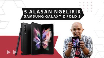 5 Alasan Galaxy Z Fold3 Patut Kamu Lirik!