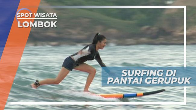 Menantang Ombak, Serunya Surfing di Pantai Gerupuk, Lombok