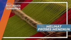 Melihat Proses Menenun Dengan Alat Tradisional, Sumbawa
