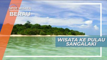 Pulau Sangalaki, Pesona Keindahan Alam Berau Kalimantan Timur