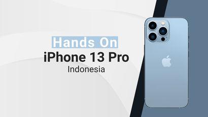 Paling Ditunggu, Inilah Hands On iPhone 13 Pro Indonesia!
