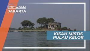 Kisah Misterius Pulau Kelor, Menyimpan Banyak Rahasia, Kepulauan Seribu