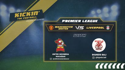 Prediksi MU vs Liverpool bersama United Indonesia Makassar dan BigReds Bali
