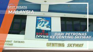 Dari Ketinggian Gedung Petronas Ke Genting Skyway di Malaysia