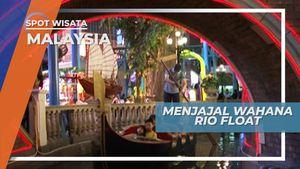 Mencoba Wahana Rio Float Malaysia