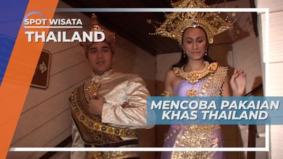 Mencoba Busana Tradisional Khas Thailand di Phuket