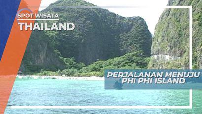 Perjalanan Laut Menuju Phi Phi Island Thailand, Pulaun Lokasi Filmya Leonardo di Caprio
