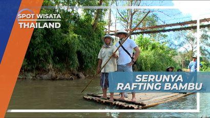 Bamboo Rafting, Sensasi Berakit-Rakit Bambu Di Sungai Maetaman Thailand
