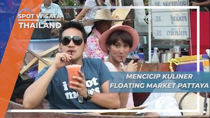 Mencicip Aneka Kuliner Floating Market Pattaya Thailand
