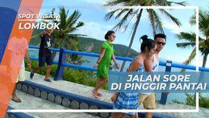 Jalan Santai Sore dengan Panorama Pantai, Lombok